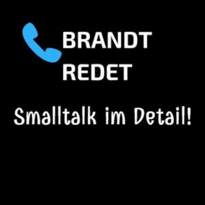 Podcast Brandt redet - Smalltalk im Detail!