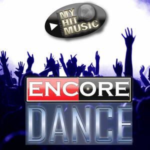 Radio Myhitmusic - ENCORE DANCE