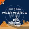 Expreso a Westworld