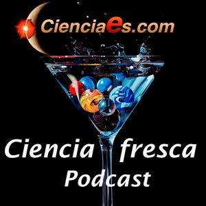 Podcast Ciencia Fresca - Cienciaes.com
