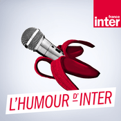 Podcast L'humour d'Inter - France Inter