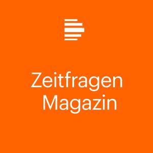 Podcast Zeitfragen-Magazin - Deutschlandfunk Kultur