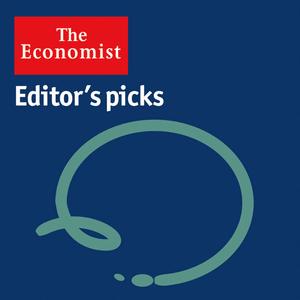 Podcast The Economist - Editor's Picks