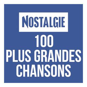 Radio Nostalgie 100 plus grandes Chansons
