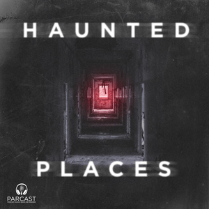 Podcast Haunted Places