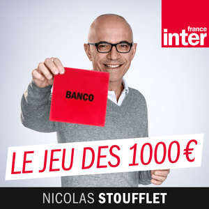 Podcast France Inter - Le jeu des mille euros