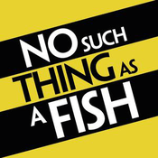Podcast No Such Thing As A Fish