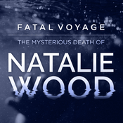 Podcast Fatal Voyage: The Mysterious Death of Natalie Wood