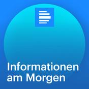Podcast Informationen am Morgen - Deutschlandfunk
