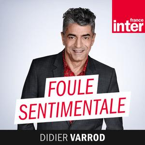 Podcast France Inter - Foule sentimentale