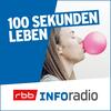 100 Sekunden Leben - Inforadio - Besser informiert.