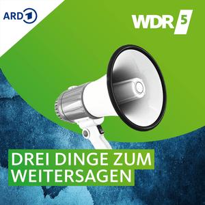 Podcast WDR 5 Quarks - 3 Dinge zum Weitersagen