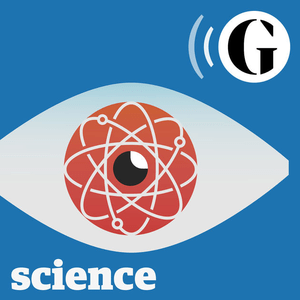 Podcast The Guardian's Science Weekly
