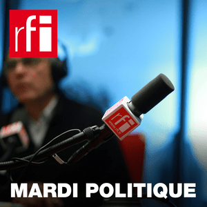 Podcast RFI - Mardi politique