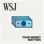 Podcast WSJ Your Money Matters
