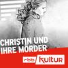 Christin und ihre Mörder   Serienstoff   rbbKultur