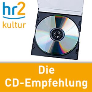 Podcast hr2 kultur - Die CD-Empfehlung