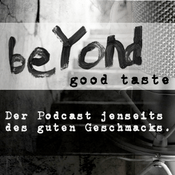 Podcast Beyond good Taste