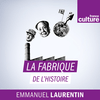 La fabrique de l'histoire - France Culture