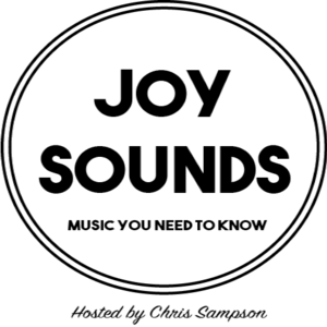 Joy Sounds: Music You Need to Know